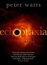 Echopraxia (Firefall #2) by Peter Watts