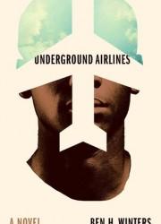 Underground Airlines Ben Winters