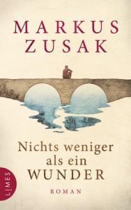 Nichts weniger als ein Wunder von Markus Zusak